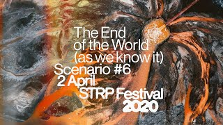STRP Scenario #6: The End of the World (as we know it)