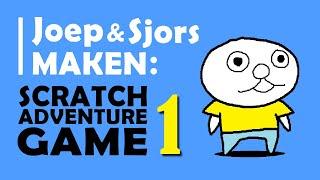 JOEP EN SJORS MAKEN… Scratch Adventure Game #1