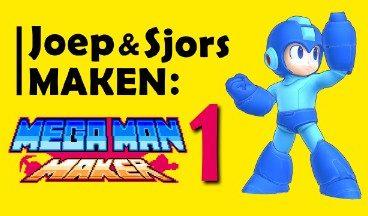 Joep en Sjors maken… Mega Man Maker #1